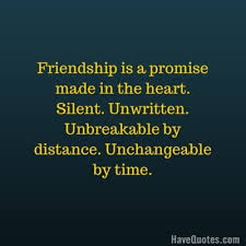 Friendship Is A Promise Made In The Heart Silent Unwritten Cool Unbreakable Love Quotes