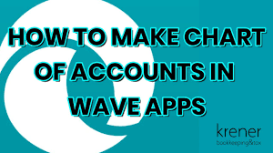 Wave Chart Of Accounts How To Make Chart Of Accounts In Wave Apps