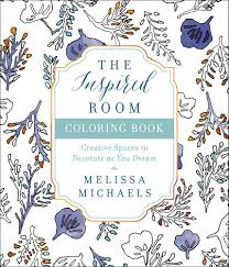 amazon the inspired room coloring book creative es to decorate as you dream 9780736969147 melissa michaels books