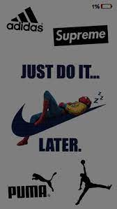 Just do it later, nike forever, marcas ...