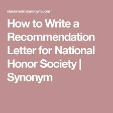 best national honor society ideas honor society how to write a recommendation letter for national honor society synonym