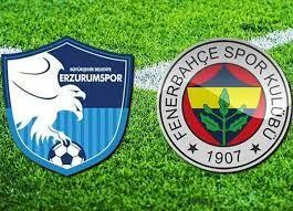 BB Erzurumspor Fenerbahçe maçı canlı izle | BB Erzurumspor Fenerbahçe maçı hangi  kanalda saat kaçta?