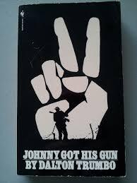 the best johnny got his gun ideas one by johnny got his gun by dalton trumbo 1939