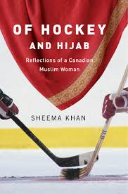 of hockey and hijab reflections of a canadian muslim w of hockey and hijab reflections of a canadian muslim w sheema khan 9781894770569 books ca