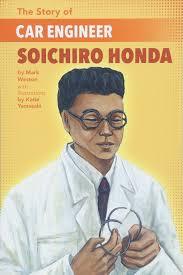 Soichiro Honda The Story Of Car Engineer Soichiro Honda Mark Weston Katie