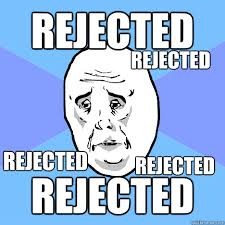 REJECTED REJECTED REJECTED REJECTED rejected - Okay Guy - quickmeme via Relatably.com