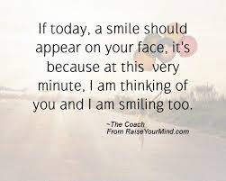 Quotes About Happiness And Smiling Delectable If Today A Smile Should Appear On Your Face It's Because At This