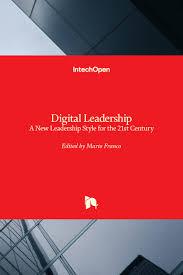 <b>Digital</b> Leadership - A <b>New</b> Leadership <b>Style</b> for the 21st Century ...