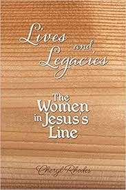 Lives and Legacies: The Women in Jesus's Line: Rhodes, Cheryl:  9781646544202: Amazon.com: Books
