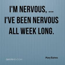 Nervous Quotes Extraordinary Mary Barnes Quotes QuoteHD