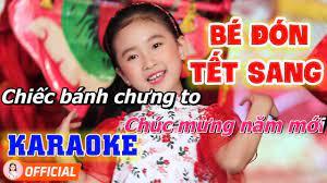Karaoke Bé Đón Tết Sang - Nhạc Xuân Thiếu Nhi Dễ Hát Dành Cho Bé - Bé Candy  Ngọc Hà - YouTube