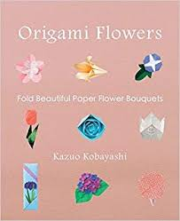 Origami Flower Paper Origami Flowers Fold Beautiful Paper Flower Bouquets Kazuo