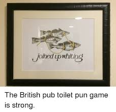 Bathroom Puns Cool Joined Upwhiting the British Pub Toilet Pun Game Is Strong Funny