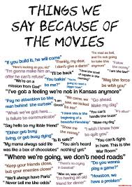 Popular Movie Quotes Extraordinary Things We Say Because Of The Movies GoodMoviesorg