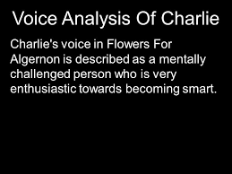 flowers for algernon part one ppt video online  voice analysis of charlie