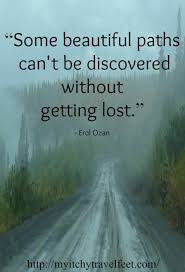 Some Beautiful Quote Best of Some Beautiful Paths Can't Be Discovered Without Getting Lost Erol