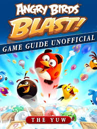 Angry Birds Blast Game Guide Unofficial