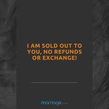 Funny Love Quotes I Am Sold Out To You No Refunds Or Exchange