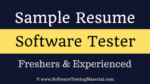 Sample Resume For Experienced Software Tester Sample Resume for Software Testers Freshers and Experienced 52