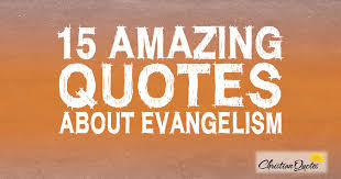 Christian Quotes On Evangelism Best of 24 Amazing Quotes About Evangelism ChristianQuotes