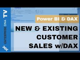 Calculating New Existing Customer Sales Using Dax In Power
