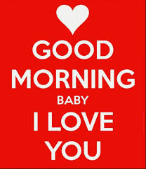 Good Morning Baby Love Quotes Best of Good Morning Baby I Hope You Get To Sleep In Some Today And That