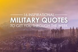 Military Inspirational Quotes 100 Inspirational Military Quotes To Get You Through The Week 16
