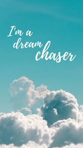 Im A Dream Chaser Quote Iphone Wallpaper Motivation Iphone