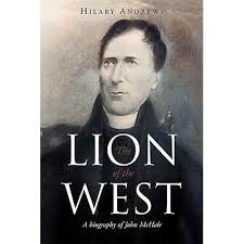 The Lion of the West: A Biography of John Machale by Hilary Andrews