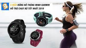 Top đồng hồ thông minh Garmin chạy bộ tốt nhất hiện nay - tintintonghop