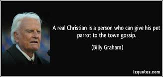 A Real Christian Quotes Best Of A Real Christian Is A Person Who Can Give His Pet Parrot To The Town
