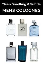 Light Scented Cologne For Men Best Clean Smelling And Subtle Mens Cologne Best Perfume
