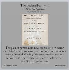 the anti federalist papers federal farmer i tara ross the anti federalist papers took the opposing viewpoint federal farmer i