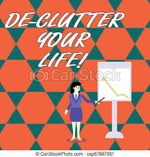 Word Writing Text De Clutter Your Life Business Concept For Remove Mess Clutter From Place Organize And Prioritize Businesswoman Holding Stick