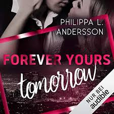 Audible版『Forever Yours Tomorrow 』 | Philippa L. Andersson | Audible.co.jp