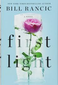 First Light Bill Rancic Review First Light Bill Rancic 9781101982273 Amazon Com Books