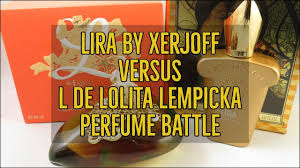 Lira by Xerjoff vs <b>L de Lolita Lempicka</b> Perfume Battle - YouTube