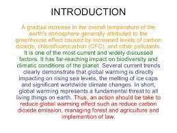 global warming global warming introduction a gradual increase in the overall temperature of the earth s atmosphere generally attributed to the