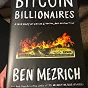 Unlike an ordinary list of billionaires whose fortunes are tied up in stocks, bitcoin billionaires (or as of thursday, bitcoin's price hovered just above $8,000, far below its december peak of $19,000. Amazon Com Bitcoin Billionaires A True Story Of Genius Betrayal And Redemption 9781250217745 Mezrich Ben Books