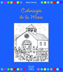 Amazon Fr Coloriages De La Messe Ma Te Roche Livres L L L L L