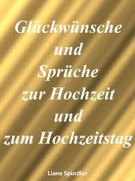 Glückwünsche Und Sprüche Zur Hochzeit Und Zum Hochzeitstag Ebook Von