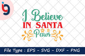 Collection by mrs lamb craft supplies & gifts • last updated 1 hour ago. I Believe In Santa Paws Graphic By Iyashin Graphics Creative Fabrica