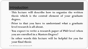 thesis writing research methodology FAMU Online     Introduction This lecture will describe how to organize the written thesis which is the central element