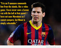 Messi Quotes Mesmerizing Probably Best Quote From Lionel Messi