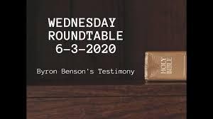 6-3-2020 Wednesday Roundtable - Byron Benson Testimony - YouTube