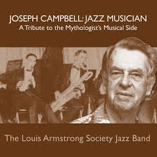 the louis armstrong society jazz band joseph campbell jazz the louis armstrong society jazz band joseph campbell jazz musician a tribute to the mythologist s musical side cd baby music store