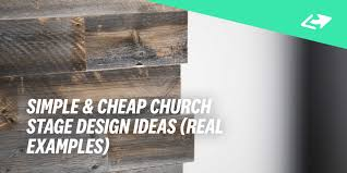 Cool Church Stage Designs Simple Cheap Church Stage Design Ideas Real Examples