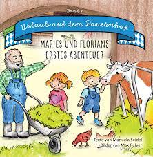 Urlaub Auf Dem Bauernhof Maries Und Florians Erstes Abenteuer