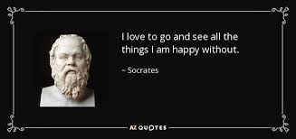 Socrates Quotes On Love Delectable Socrates Quote I Love To Go And See All The Things I