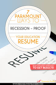 Tips To Recession Proof Your Teacher Resume To Survive An Economic